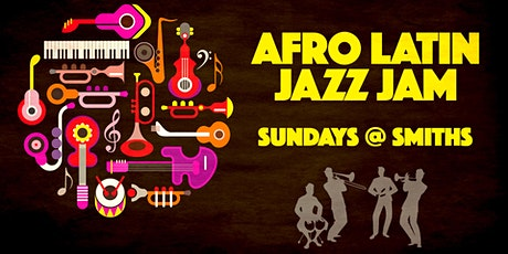 Afro-Latin Jazz Jam @ Smiths tickets
