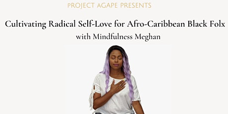 Cultivating Radical Self-Love in Afro-Carribbean Black Folx (FREE EVENT) tickets