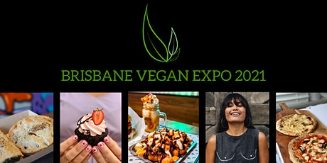 Brisbane Vegan Expo - 18 and 19 September 2021 tickets