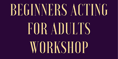 Beginner Acting workshop for adults tickets