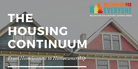 The Housing Continuum: From Homelessness to Homeownership tickets