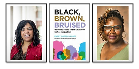 Black, Brown, and Bruised in STEM Ed: A Conversation with Dr.Ebony O. McGee tickets