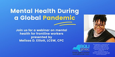 Mental Health During a Global Pandemic - for Healthcare Workers & students tickets