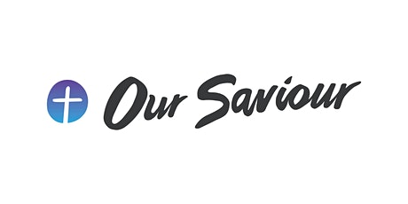 Our Saviour Lutheran Church - Sunday Morning Worship (Family Service) tickets