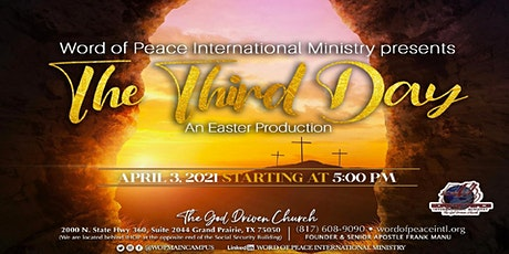 """The Third Day!"" An Easter Production tickets"