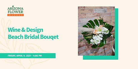 Wine and Design Beach Bridal Bouqet tickets