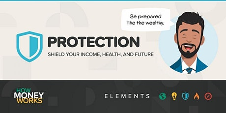 Protection - Shield your income, health, and future. tickets