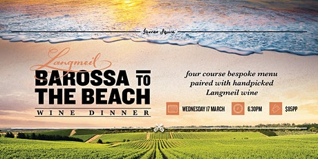 Langmeil Barossa To The Beach | Wine Dinner tickets