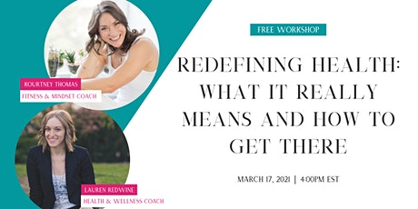 Redefining Health: What it Really Means & How to Get There tickets