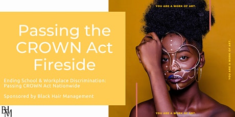 Ending School & Workplace Discrimination:  Passing CROWN Act Nationwide tickets