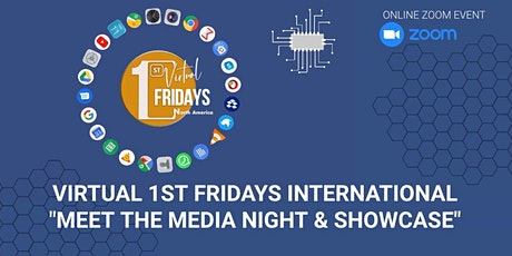 Virtual 1st Fridays International Meet The Media Night & Showcase tickets