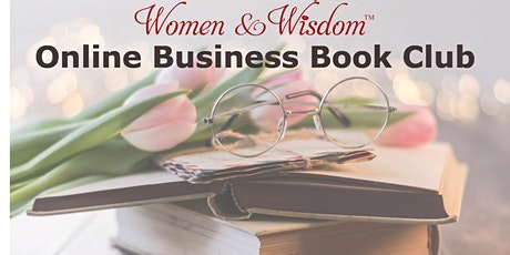 Women & Wisdom Online Business Book Club, Thurs. Mar. 18, 2021 tickets