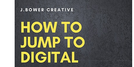 How to Jump to Digital - presented by The WDBA and J. Bower Creative tickets