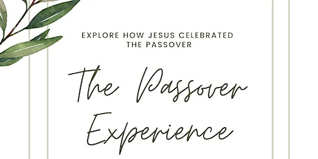 THE PASSOVER EXPERIENCE // MARCH 19TH // 2021 tickets