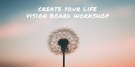 Create Your Life Vision Board Workshop tickets
