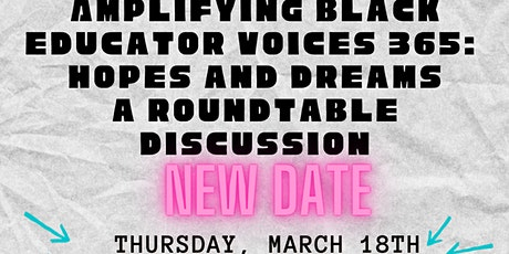 Amplify Black Educator Voices 365: Hopes and Dream a Roundtable Discussion tickets