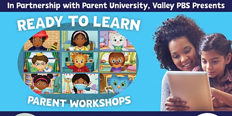 Valley PBS Ready to Learn FREE Parent Workshops, Join us Virtually. tickets