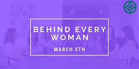 Behind Every Woman: Sharing Your Story tickets