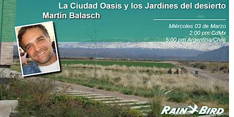 Charlas RB: La Ciudad Oasis y los Jardines del desierto.  Martin Balasch ingressos