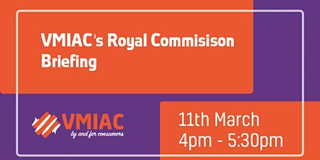 VMIAC's Royal Commission Briefing tickets