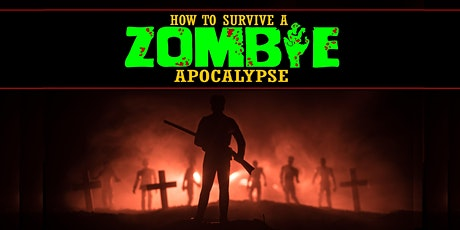 How To Survive a Zombie Apocalypse tickets