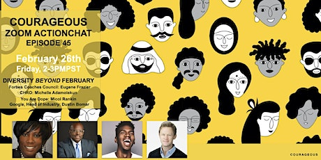 Courageous ActionChat:  Diversity Beyond February tickets
