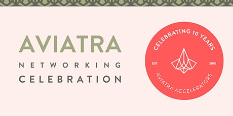 Aviatra Accelerators 10th Anniversary Networking Celebration tickets