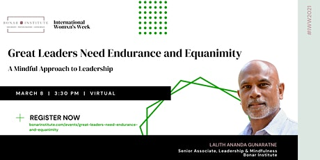 Great Leaders Need Endurance and Equanimity:  A Mindful Approach to Leaders tickets