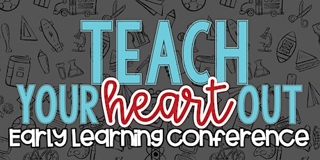 Teach Your Heart Out Presents an Early Learning Conference tickets