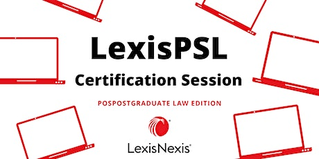 LexisPSL Certification Session (Postgraduate Law Edition) tickets