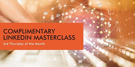 Complimentary Monthly  LinkedIn Masterclass tickets
