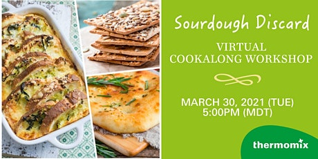 Thermomix® Virtual Cook-Along Class: Sourdough Discard Workshop tickets