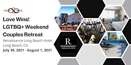 Reconnect & Unwind: Love Wins! LGBTQ+ Weekend Couples Retreat (LONG BEACH) tickets