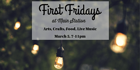 First Fridays at Main Station - March 2021! tickets