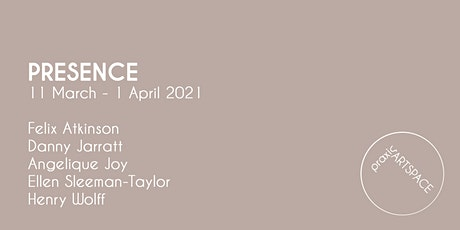 Exhibition Opening | PRESENCE tickets