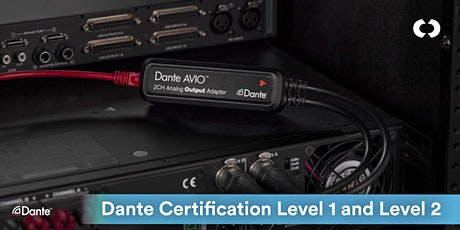 Dante Certification Level 1 and Level 2 tickets