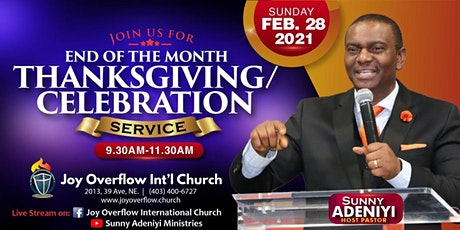 Feb  2021 End of The Month Thanksgiving Celebration  Service! tickets