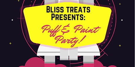 Bliss Treats Presents: Puff & Paint Party tickets