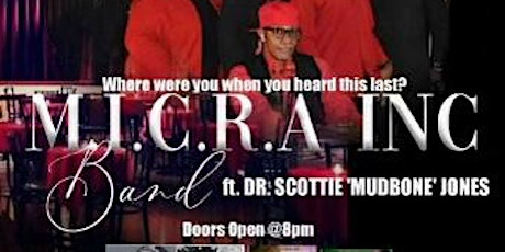 "M.I.C.R.A. INC featuring Dr. SCOTTIE  ""MUDBONE""  JONES, [9PM CST], 3/20/21 tickets"