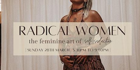 Radical Women - The Art of Self Seduction - Byron Bay tickets