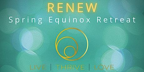 RENEW: Spring Equinox Retreat tickets