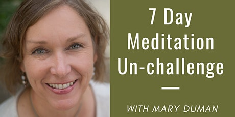 7 Day Meditation Un-Challenge tickets