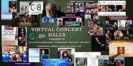 Virtual Concert Halls presents live performances, masterclasses, and more! tickets