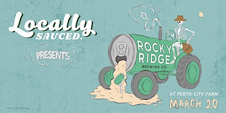 Locally Sauced Presents: Rocky Ridge at Perth City Farm tickets