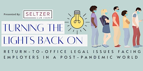 Return-To-Office Legal Concerns For Employers In A Post-Pandemic World tickets