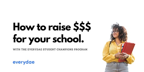 How to raise money for your PTO with the Everydae Student Champions Program tickets