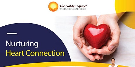 Nurturing Heart Connections Meditation tickets