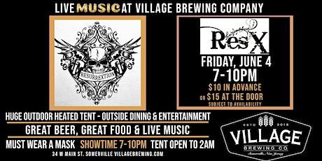 Ressurextion - Res X @Village Brewing Company! tickets