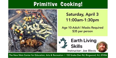Primitive Skills: Cooking! tickets