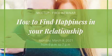 How to Find Happiness in your Relationship (Free Webinar) tickets
